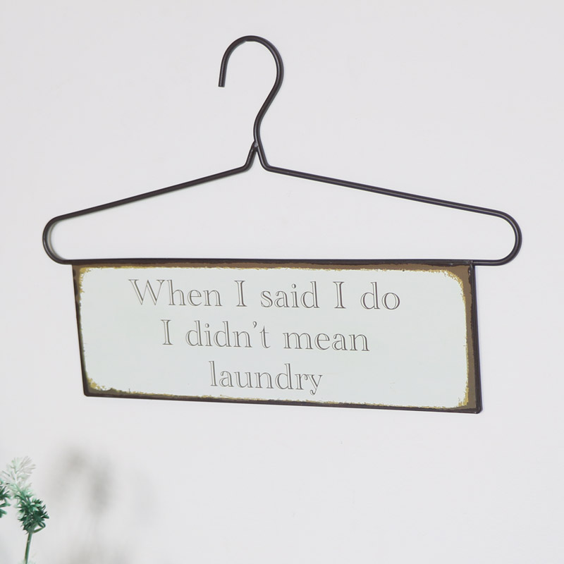 Hanger Wall Plaque - 'When I said...'